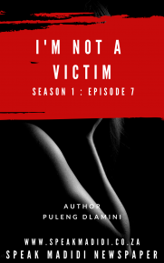 I'M NOT A VICTIM (EPISODE 7)